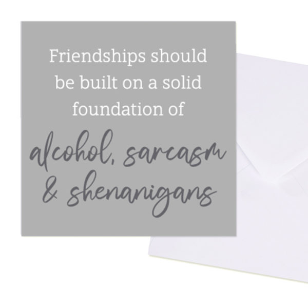 Friendship and Alcohol Card